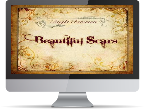 Twyla Foreman Beautiful Scars by DDavisDesign Internet Marketing Tech Support